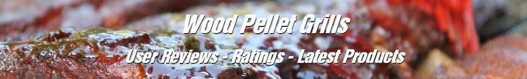 Wood Pellet Grills Reviews